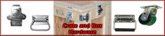 Crate, Box and Shipping Container Hardware